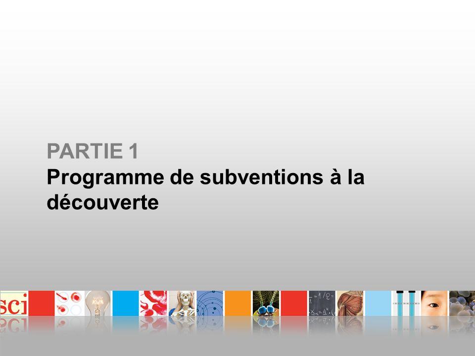 PARTIE 1 Programme de subventions à la découverte