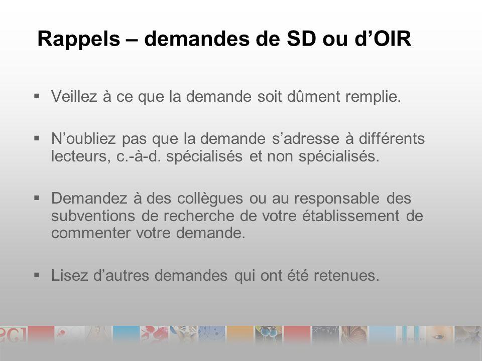 Rappels – demandes de SD ou dOIR Veillez à ce que la demande soit dûment remplie.