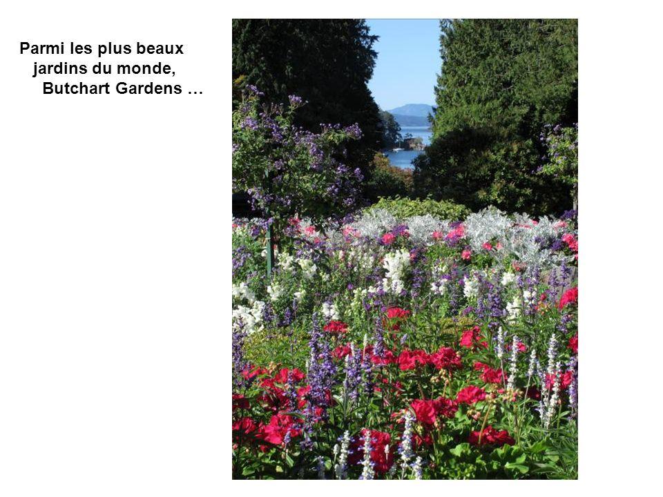 Parmi les plus beaux jardins du monde, Butchart Gardens …