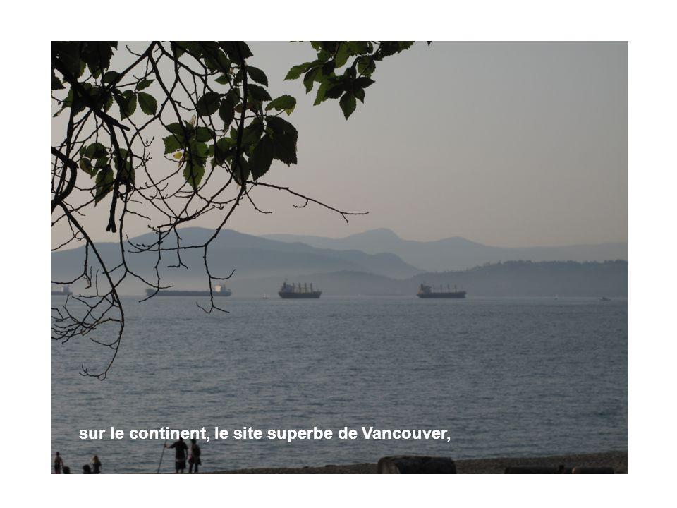 le site superbe de Vancouver, sur le continent, sur le continent, le site superbe de Vancouver,