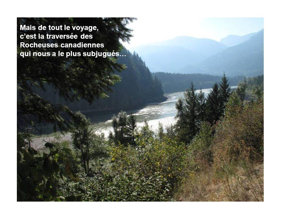 Mais de tout le voyage, cest la traversée des Rocheuses canadiennes qui nous a le plus subjugués…