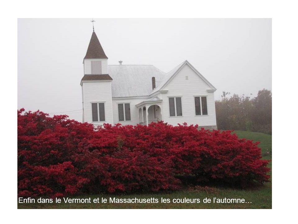 Enfin dans le Vermont et le Massachusetts les couleurs de lautomne…