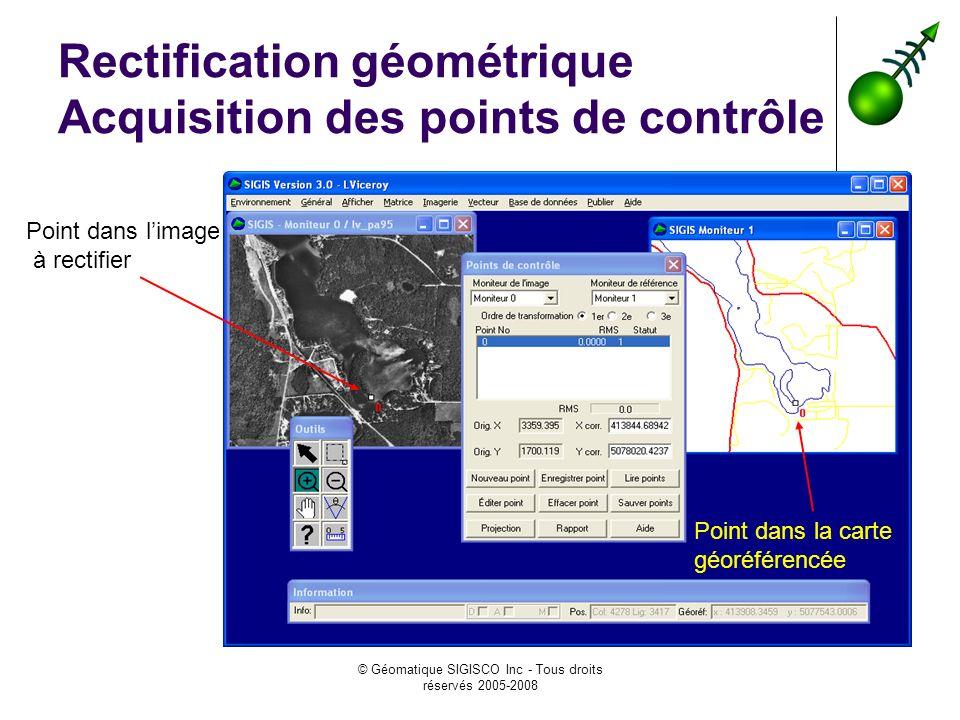 © Géomatique SIGISCO Inc - Tous droits réservés 2005-2008 Rectification géométrique Acquisition des points de contrôle Point dans limage à rectifier Point dans la carte géoréférencée