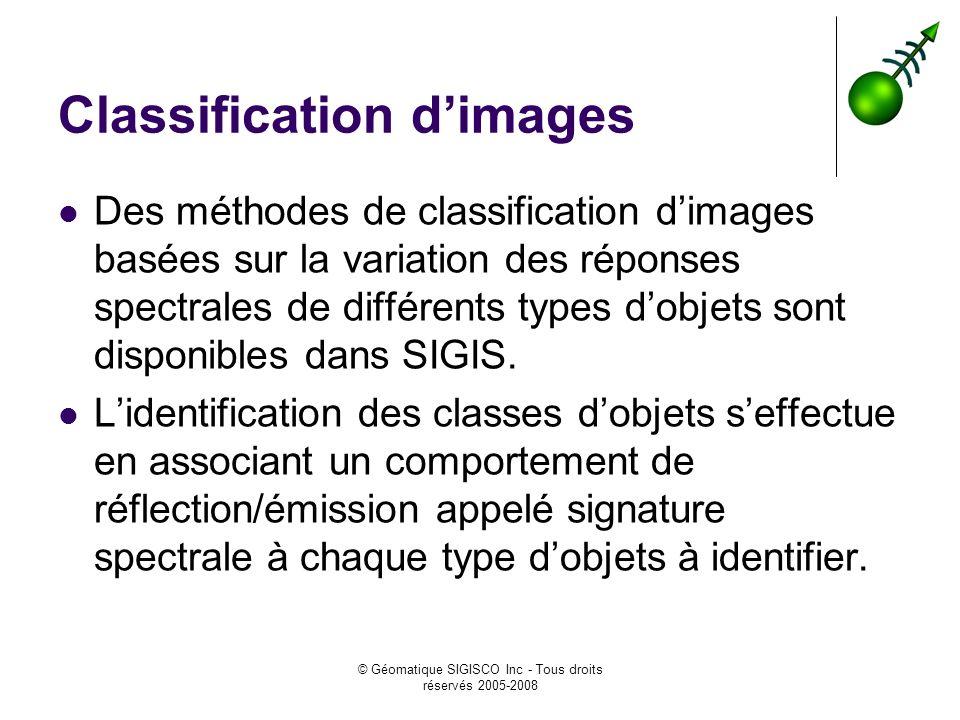 © Géomatique SIGISCO Inc - Tous droits réservés 2005-2008 Classification dimages Des méthodes de classification dimages basées sur la variation des réponses spectrales de différents types dobjets sont disponibles dans SIGIS.