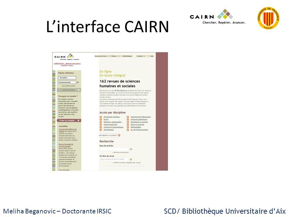 SCD/ Bibliothèque Universitaire dAix Meliha Beganovic – Doctorante IRSIC Linterface CAIRN