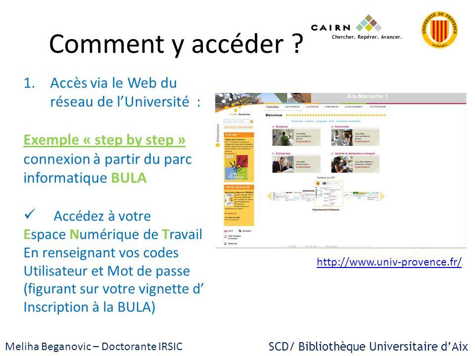 Comment y accéder ? 1.Accès via le Web du réseau de lUniversité : Exemple « step by step » connexion à partir du parc informatique BULA Accédez à votr
