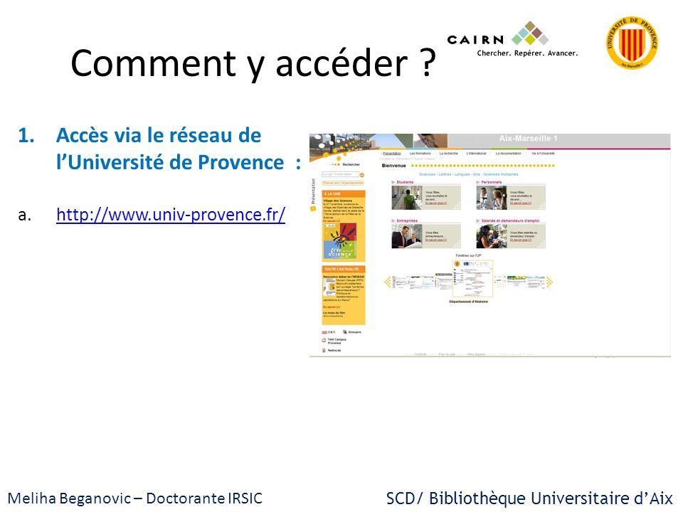 Comment y accéder ? 1.Accès via le réseau de lUniversité de Provence : a.http://www.univ-provence.fr/http://www.univ-provence.fr/ Meliha Beganovic – D