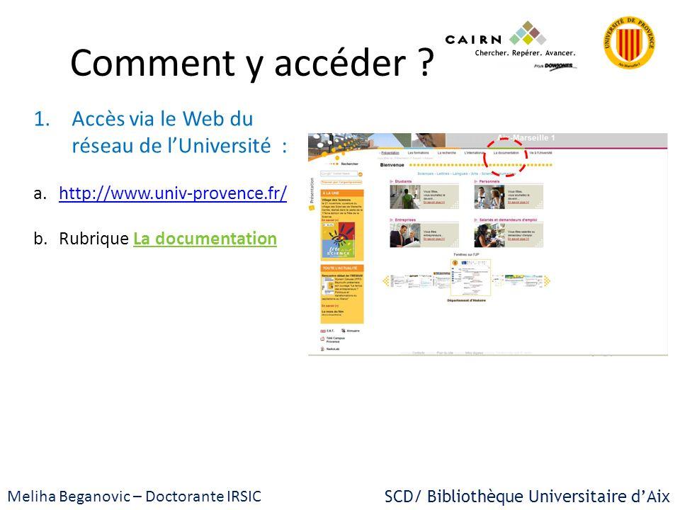 Comment y accéder ? 1.Accès via le Web du réseau de lUniversité : a.http://www.univ-provence.fr/http://www.univ-provence.fr/ b.Rubrique La documentati