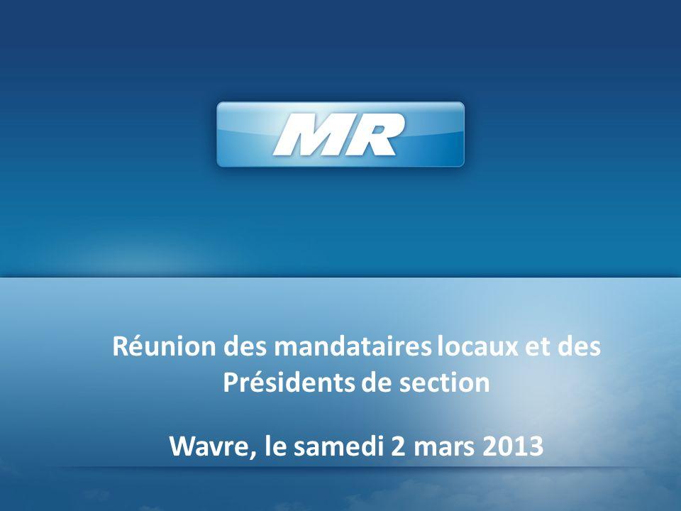 Réunion des mandataires locaux et des Présidents de section Wavre, le samedi 2 mars 2013