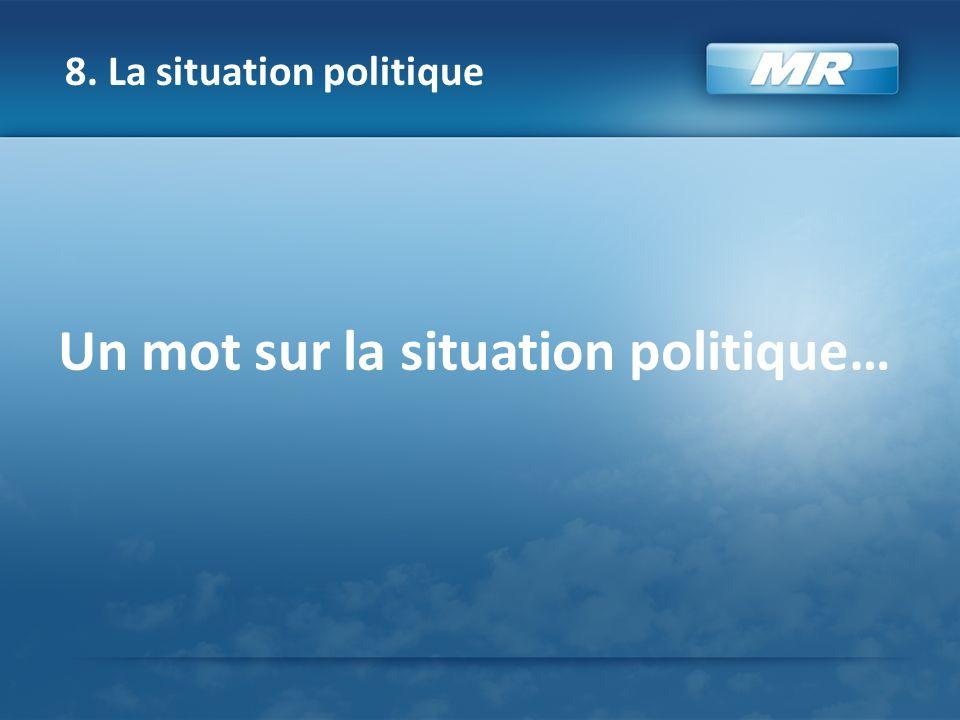 Un mot sur la situation politique… 8. La situation politique
