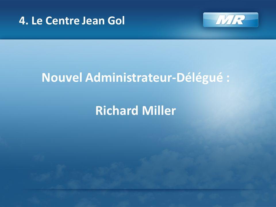 4. Le Centre Jean Gol Nouvel Administrateur-Délégué : Richard Miller