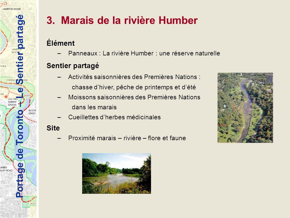 Portage de Toronto – Le Sentier partagé 3. Marais de la rivière Humber Élément –Panneaux : La rivière Humber : une réserve naturelle Sentier partagé –