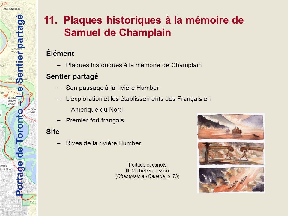 Portage de Toronto – Le Sentier partagé 11. Plaques historiques à la mémoire de Samuel de Champlain Élément –Plaques historiques à la mémoire de Champ