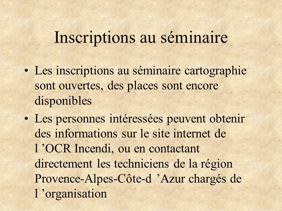 Inscriptions au séminaire Les inscriptions au séminaire cartographie sont ouvertes, des places sont encore disponibles Les personnes intéressées peuve