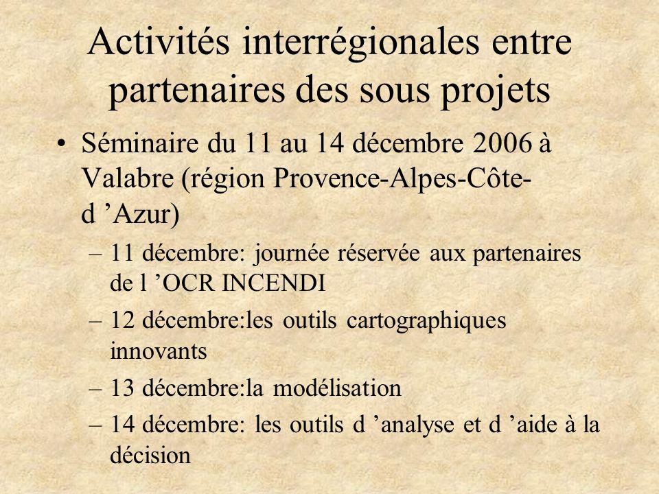 Activités interrégionales entre partenaires des sous projets Séminaire du 11 au 14 décembre 2006 à Valabre (région Provence-Alpes-Côte- d Azur) –11 dé