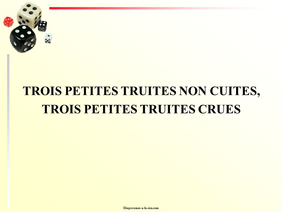 Diaporamas-a-la-con.com TROIS PETITES TRUITES NON CUITES, TROIS PETITES TRUITES CRUES