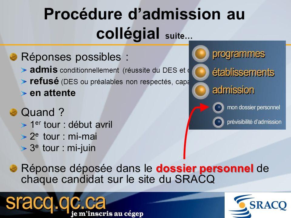 « prévisibilité dadmission » Consulter loutil de « prévisibilité dadmission » sur le site web du SRACQ Un deuxième choix, au cas où …?