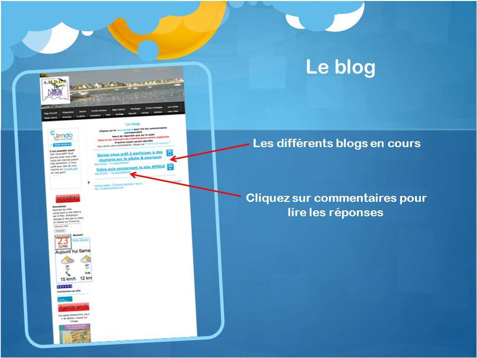 Le blog Les différents blogs en cours Cliquez sur commentaires pour lire les réponses
