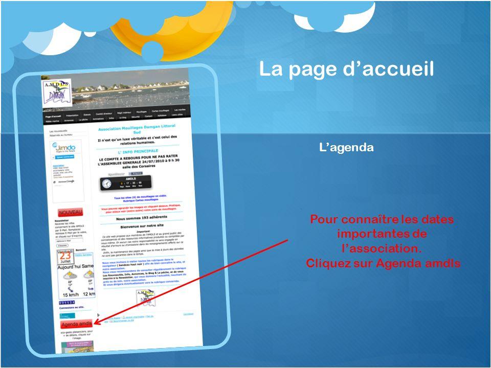 La page daccueil Lagenda Pour connaître les dates importantes de lassociation.