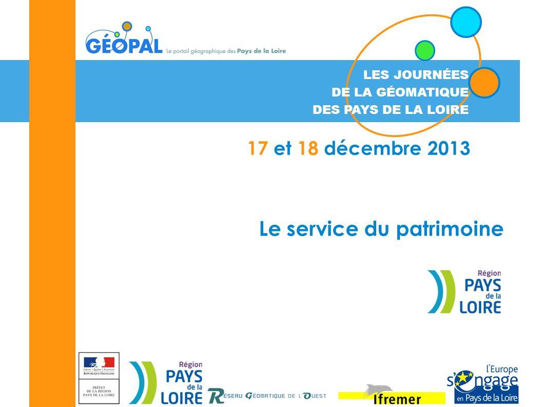 1 LES JOURNÉES DE LA GÉOMATIQUE DES PAYS DE LA LOIRE 17 et 18 décembre 2013 Le service du patrimoine
