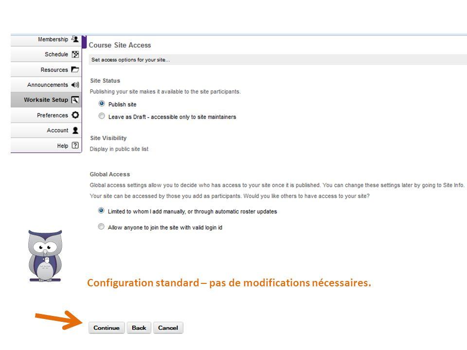 Configuration standard – pas de modifications nécessaires.