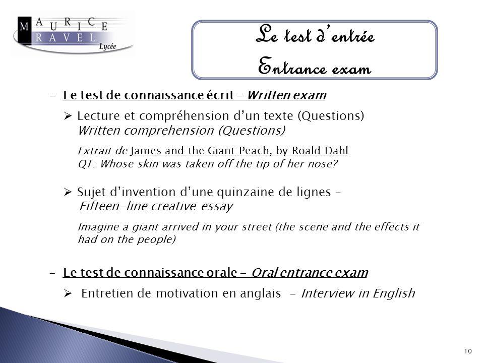 Le test dentrée Entrance exam -Le test de connaissance écrit – Written exam Lecture et compréhension dun texte (Questions) Written comprehension (Ques
