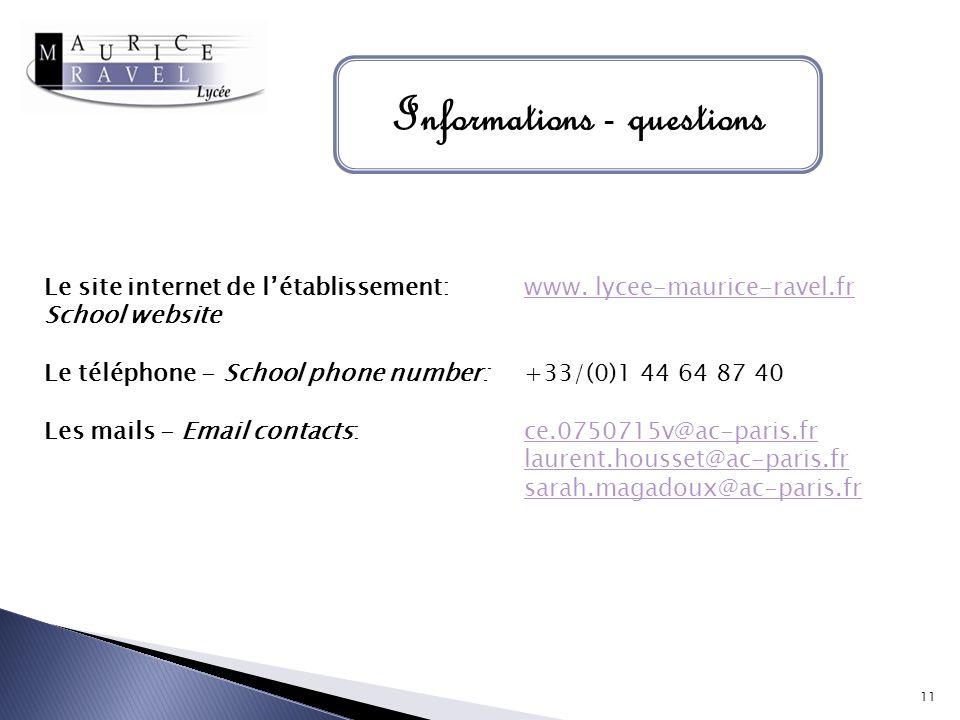 Informations - questions Le site internet de létablissement: www. lycee-maurice-ravel.frwww. lycee-maurice-ravel.fr School website Le téléphone - Scho