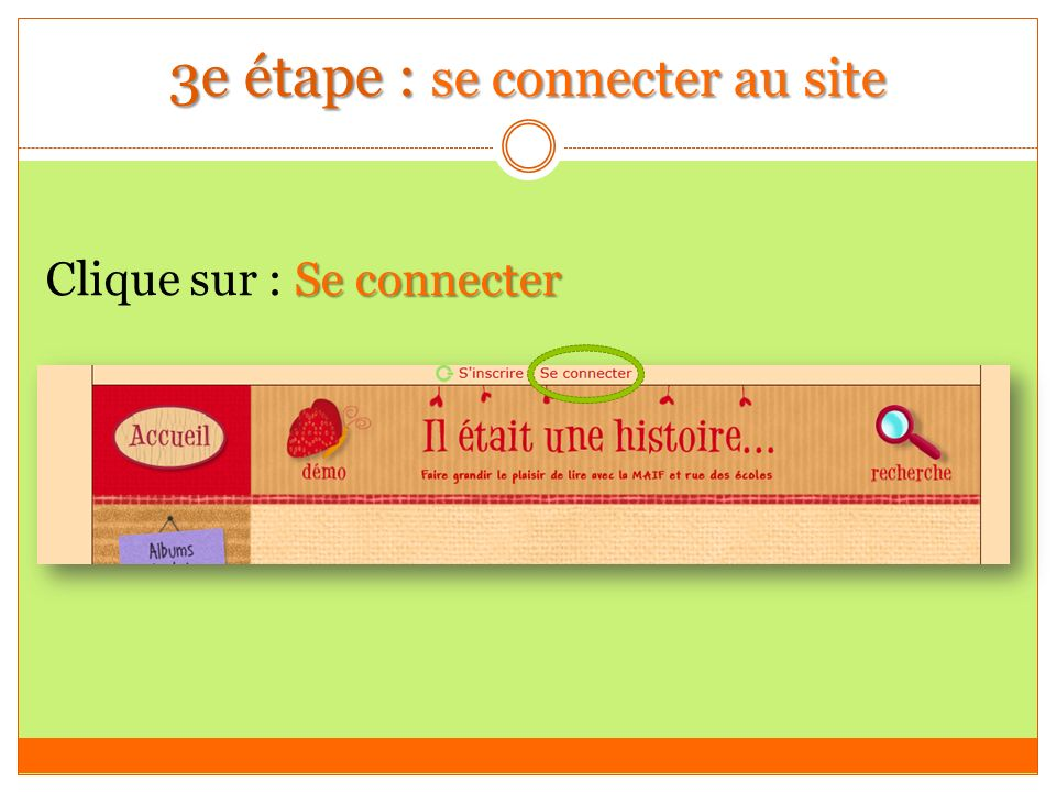 3e étape : se connecter au site Se connecter Clique sur : Se connecter