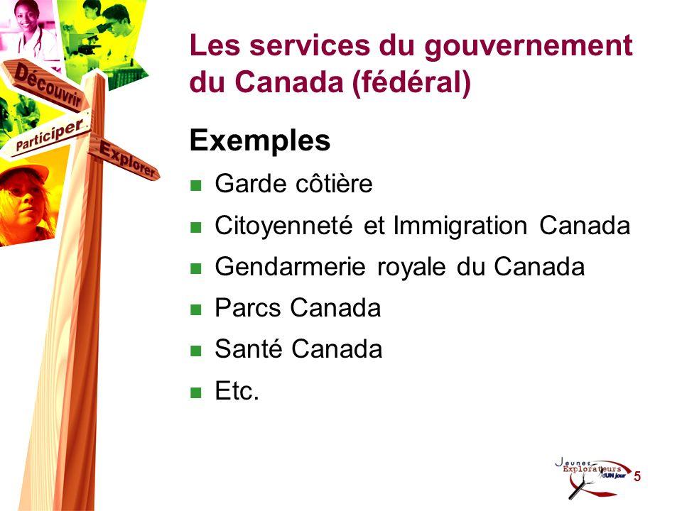 6 Les services du gouvernement du Québec (provincial) Exemples Ministère de lÉducation, du Loisir et du Sport Sûreté du Québec Ministère de la Justice Revenu Québec Ministère des Transports Etc.