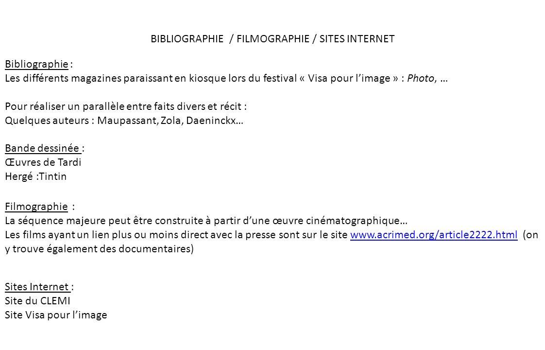 BIBLIOGRAPHIE / FILMOGRAPHIE / SITES INTERNET Bibliographie : Les différents magazines paraissant en kiosque lors du festival « Visa pour limage » : P