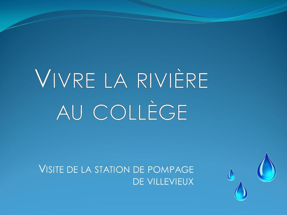 V ISITE DE LA STATION DE POMPAGE DE VILLEVIEUX