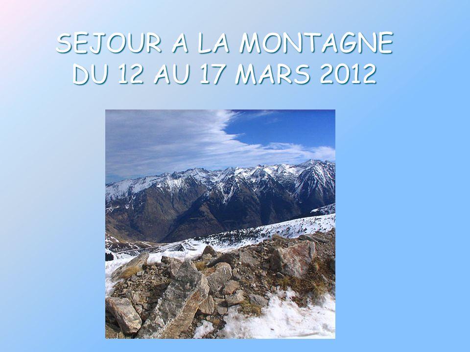 SEJOUR A LA MONTAGNE DU 12 AU 17 MARS 2012