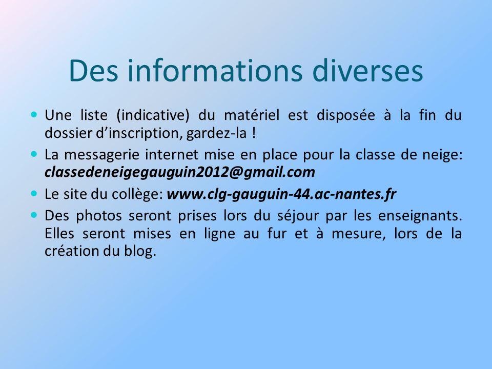 Des informations diverses Une liste (indicative) du matériel est disposée à la fin du dossier dinscription, gardez-la .
