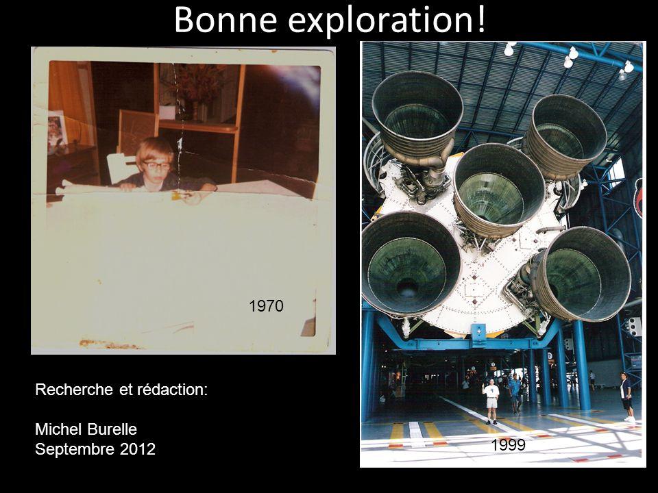 Bonne exploration! 1970 1999 Recherche et rédaction: Michel Burelle Septembre 2012