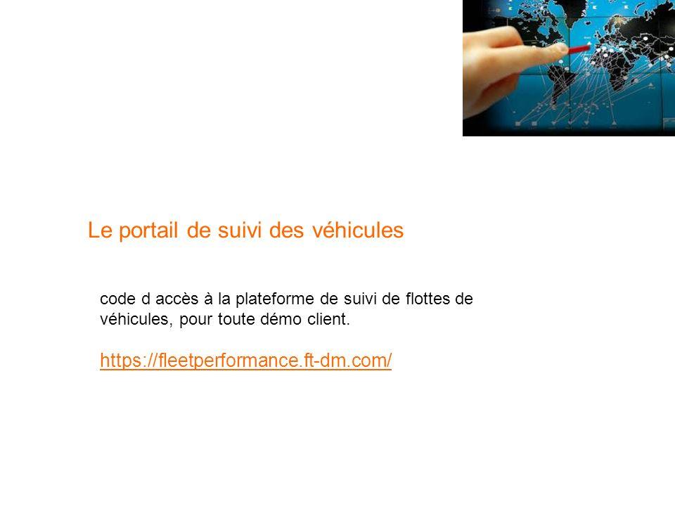 Le portail de suivi des véhicules code d accès à la plateforme de suivi de flottes de véhicules, pour toute démo client.