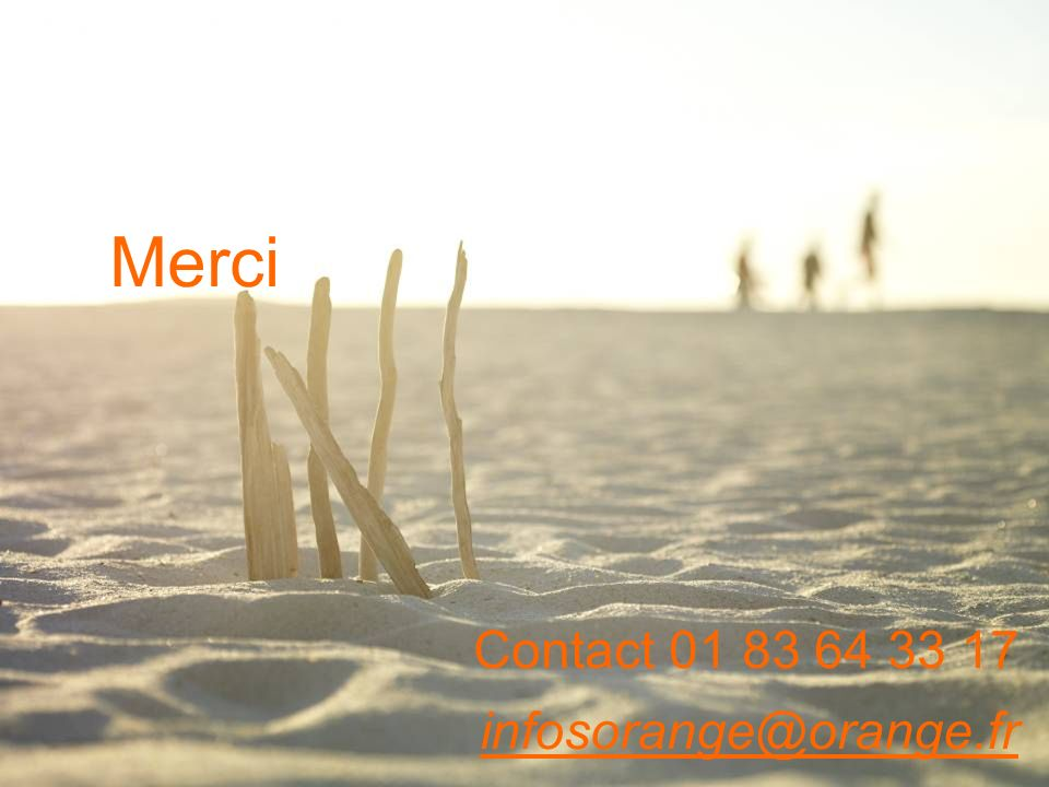 25 Merci Contact 01 83 64 33 17 infosorange@orange.fr infosorange@orange.fr