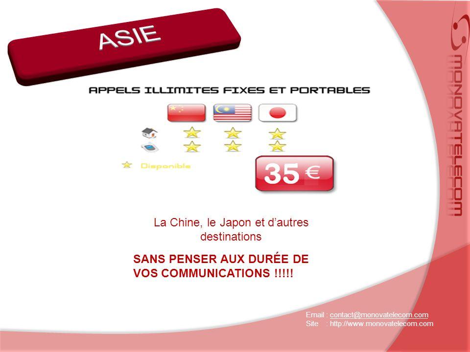 La Chine, le Japon et dautres destinations SANS PENSER AUX DURÉE DE VOS COMMUNICATIONS !!!!.