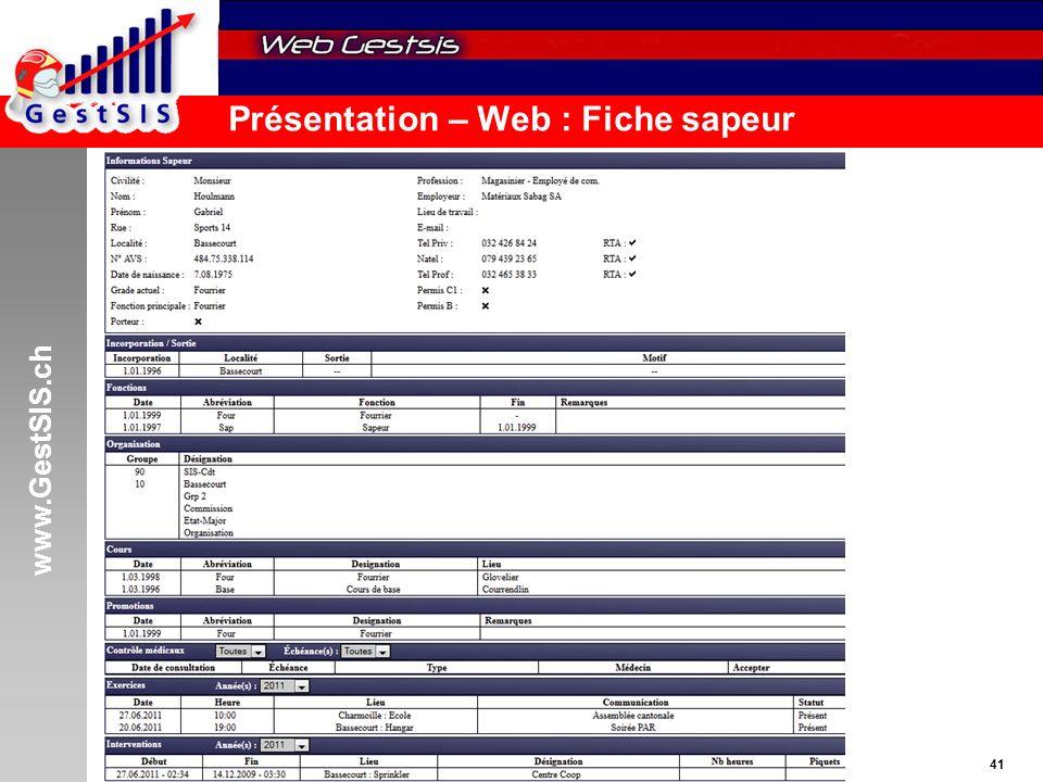 www.GestSIS.ch 41 5 octobre 2011 / paw Présentation – Web : Fiche sapeur