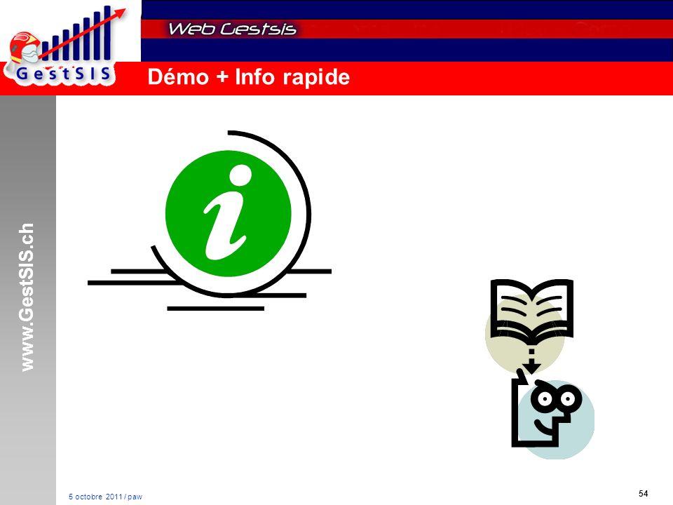 www.GestSIS.ch 54 5 octobre 2011 / paw Démo + Info rapide
