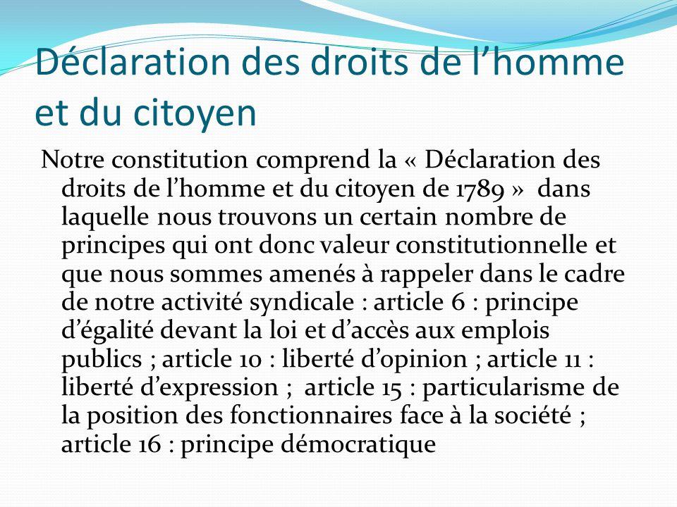 Déclaration des droits de lhomme et du citoyen Notre constitution comprend la « Déclaration des droits de lhomme et du citoyen de 1789 » dans laquelle
