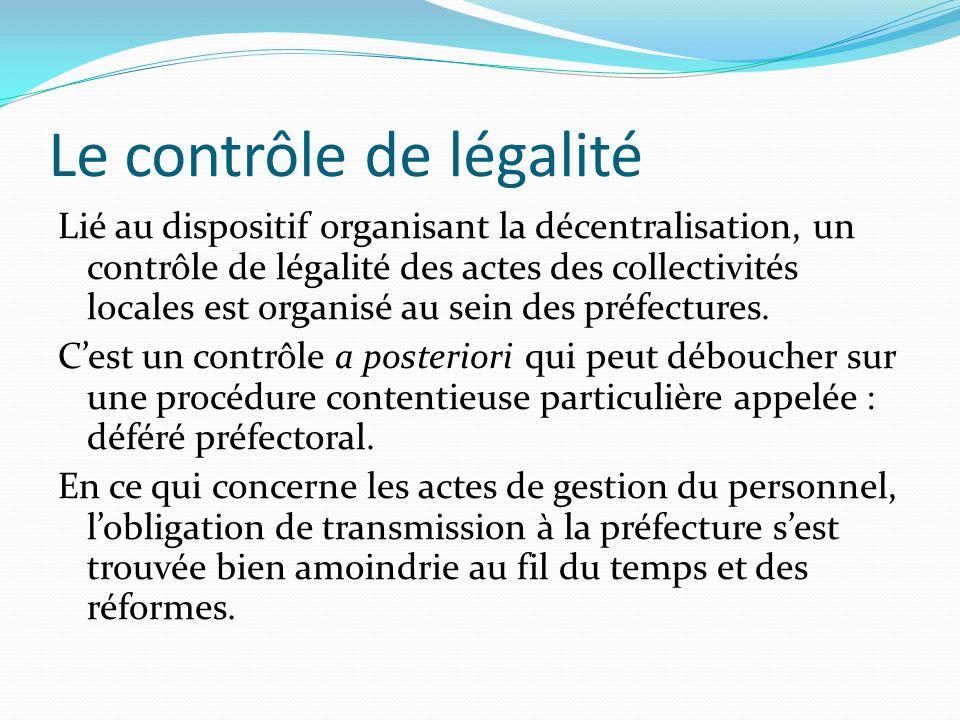 Le contrôle de légalité Lié au dispositif organisant la décentralisation, un contrôle de légalité des actes des collectivités locales est organisé au