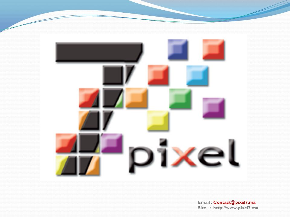 Email : Contact@pixel7.maContact@pixel7.ma Site : http://www.pixel7.ma