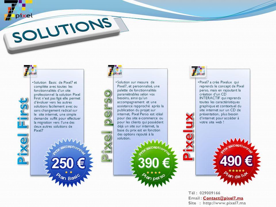 Tél : 029009166 Email : Contact@pixel7.maContact@pixel7.ma Site : http://www.pixel7.ma *