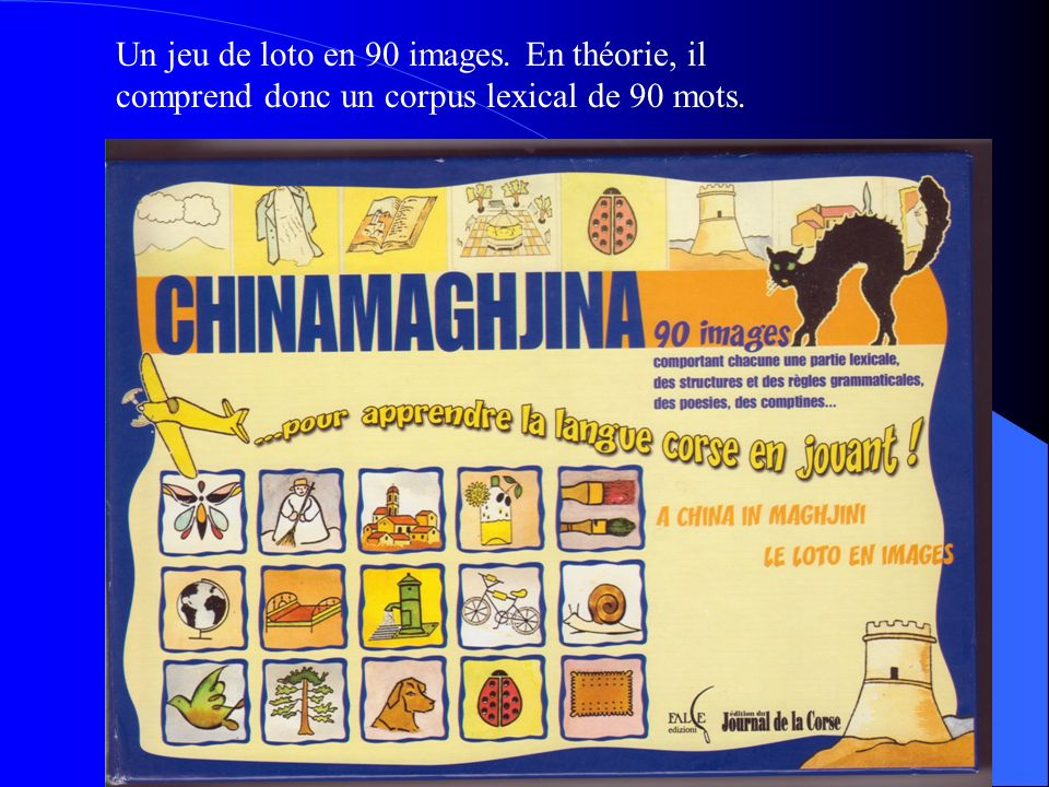 Un jeu de loto en 90 images. En théorie, il comprend donc un corpus lexical de 90 mots.