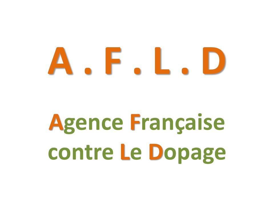 A. F. L. D AF LD Agence Française contre Le Dopage