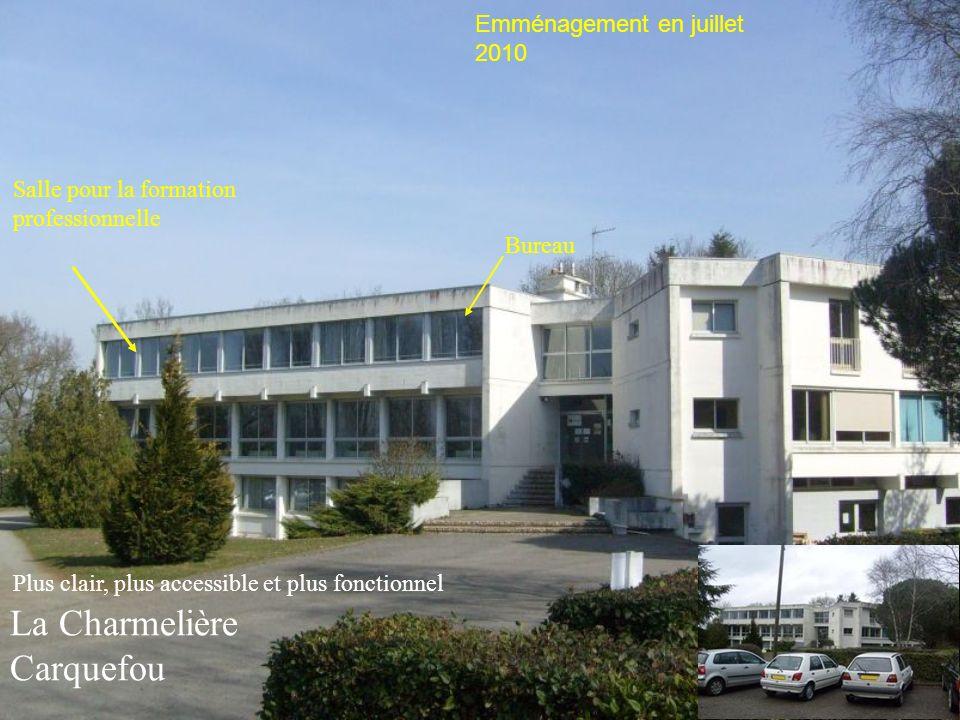 La Charmelière Carquefou Emménagement en juillet 2010 Plus clair, plus accessible et plus fonctionnel Salle pour la formation professionnelle Bureau