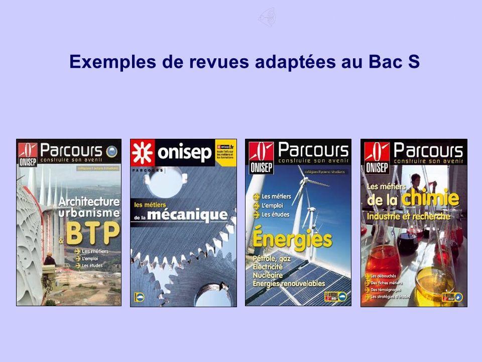 Exemples de revues adaptées au Bac S 1/7 Après le Bac S Choisir un domaine