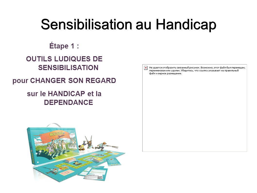 Sensibilisation au Handicap Étape 1 : OUTILS LUDIQUES DE SENSIBILISATION pour CHANGER SON REGARD sur le HANDICAP et la DEPENDANCE