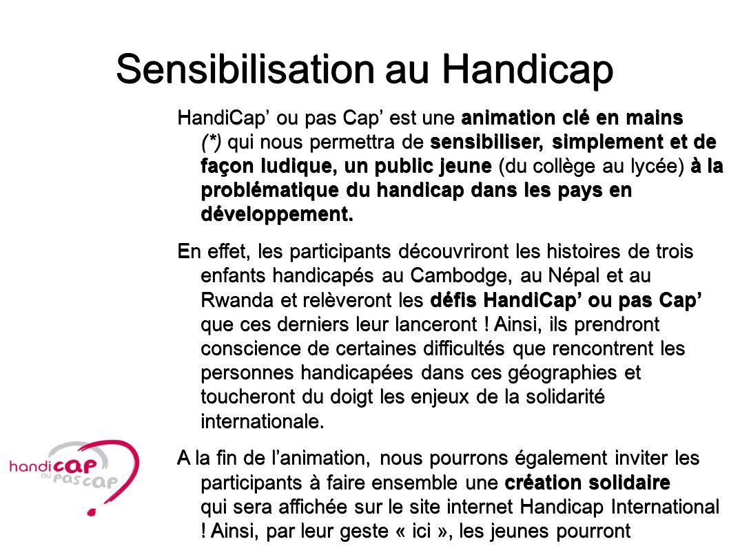 Sensibilisation au Handicap HandiCap ou pas Cap est une animation clé en mains (*) qui nous permettra de sensibiliser, simplement et de façon ludique,