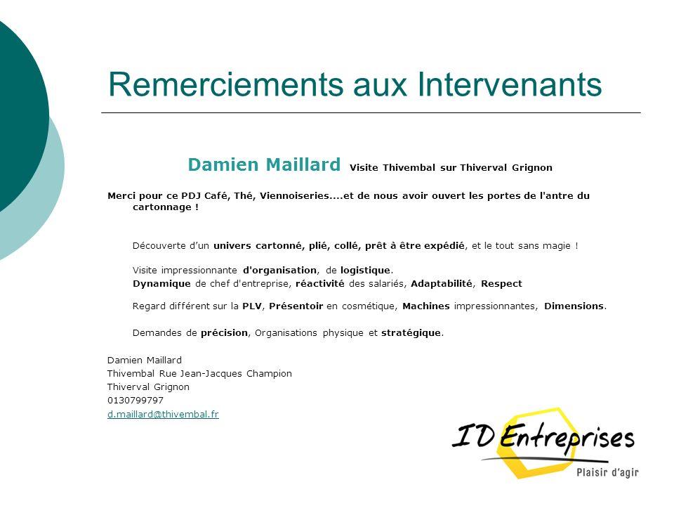 Remerciements aux Intervenants Damien Maillard Visite Thivembal sur Thiverval Grignon Merci pour ce PDJ Café, Thé, Viennoiseries....et de nous avoir o
